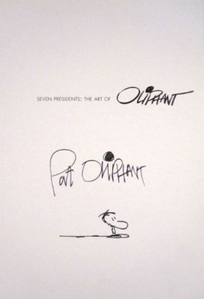 Seven presidents: the art of Pat Oliphant. Signed with sketch