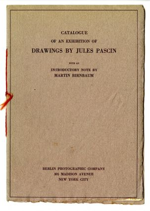 Catalogue of an exhibition of drawings by Jules Pascin, with an introductory note by Martin...