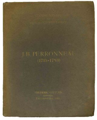J.-B. Perroneau (1715-1783): sa vie et son œuvre. SALE PRICE through December 31, 2019. J.-B....