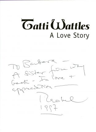 Tatti Wattles: a love story. Warmly inscribed by the artist/author