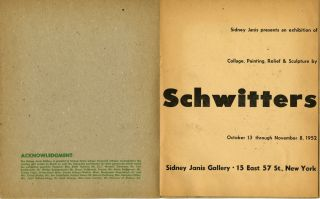 Sidney Janis presents an exhibition of collage, painting, relief & sculpture by Schwitters. October 13 through November 8, 1952. Annotated