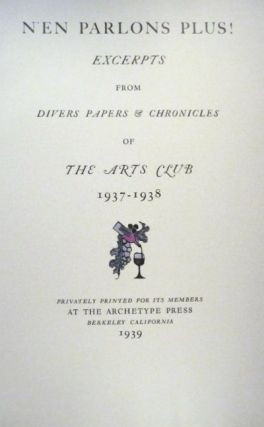 N'en parlons plus! Excerpts from divers papers & chronicles of The Arts Club, 1937-1938