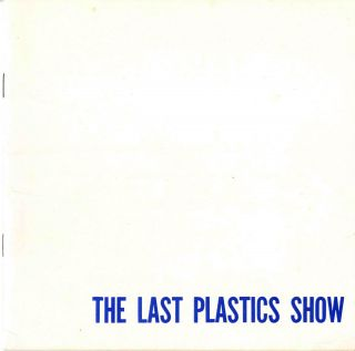 The last plastics show. March 14 – April 15, [1972]. California Institute of the Arts.