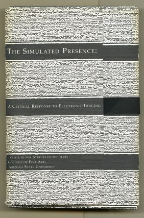 The simulated presence: a critical response to electronic imaging. Dan. Youngblood Collins, Mark,...
