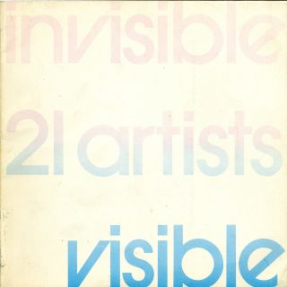 Invisible, twenty-one artists, visible. Dextra Frankel, guest curator.