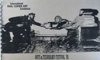International mail/copier art exhibition: Arts & Technology Festival '85. Sarah Jackson, , Douglas E. Barron, eds.