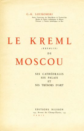 Le Kreml (Kremlin) de Moscou: ses cathédrales, ses palaces, et ses trésors d'art. SALE PRICE through December 2018