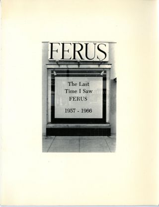 The last time I saw Ferus. 1957-1966. Newport Harbor Art Museum.