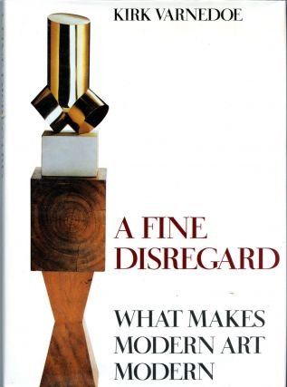 A fine disregard: what makes modern art modern. Kirk Varnedoe.