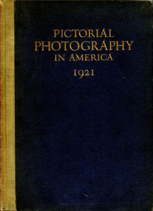Pictorial photography in America, 1921. Clarence H. White, ed