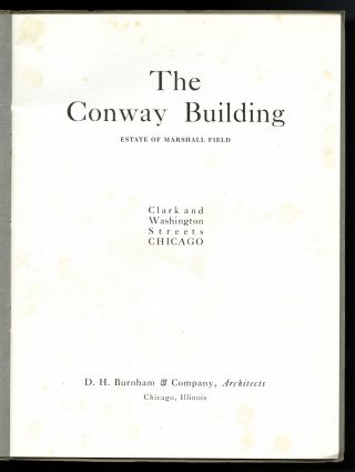 The Conway Building: estate of Marshall Field. Clark and Washington Streets, Chicago [Prospectus]
