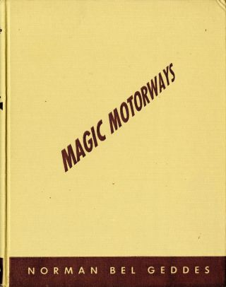 Magic motorways. SALE PRICE through 31 December 2019. Norman Bel Geddes
