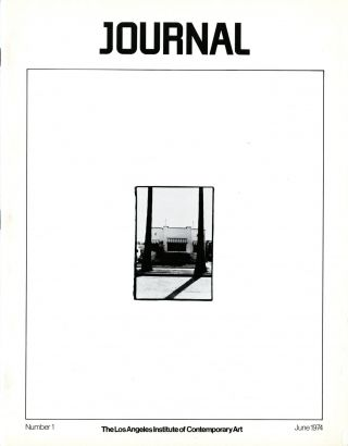 Journal. [Alternate title: LAICA Journal.] Los Angeles Institute of Contemporary Art. Numbers...