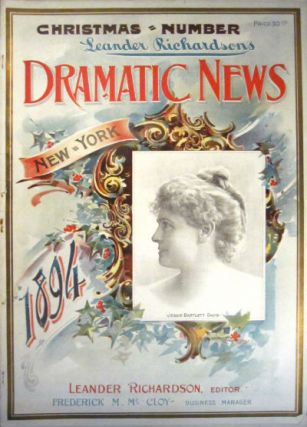 Leander Richardson's Illustrated Dramatic News. Also New York Dramatic News. Christmas issues for 1889, 1890, 1892, 1894