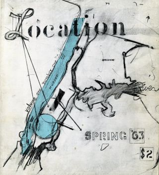 Location. Vol. 1, no. 1, Spring 1963. Thomas B. Hess, Harold Rosenberg