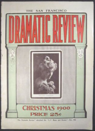 San Francisco Dramatic Review. Christmas 1900 (vol. 3, no. 15) and Midsummer 1904. SALE PRICE...
