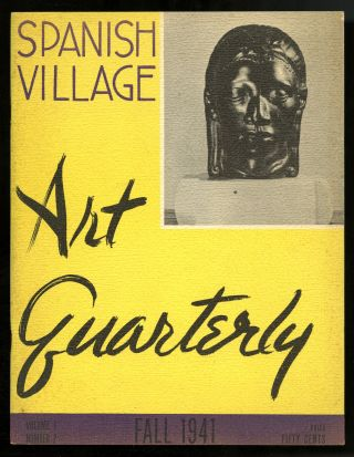 Spanish Village art quarterly. Volume 1, number 1, Spring 1941 (of 2 published). Tom Hester, ed