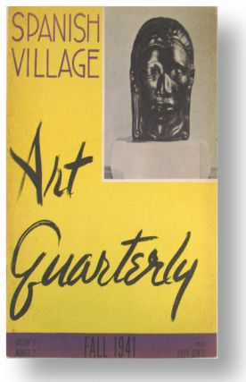 Spanish Village art quarterly. Volume 1, numbers 1 & 2, Spring & Fall 1941. Presumably all...
