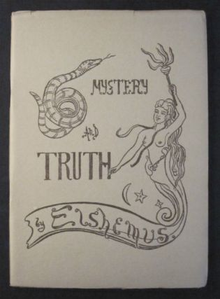 Mystery and truth: a sonnet sequence. SALE PRICE through December 31, 2019. Louis M. Elshemus,...