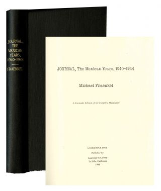Journal, the Mexican years, 1940-1944. A facsimile edition of the complete manuscript. Michael...