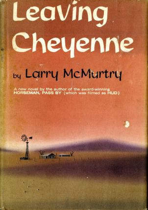 Leaving Cheyenne. First edition. SALE PRICE through December 31, 2018. Larry McMurtry.