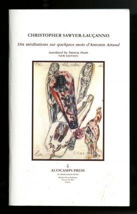 Dix méditations sur quelques mots d'Antonin Artaud. Translated by Francis Pruitt. Edited, with...