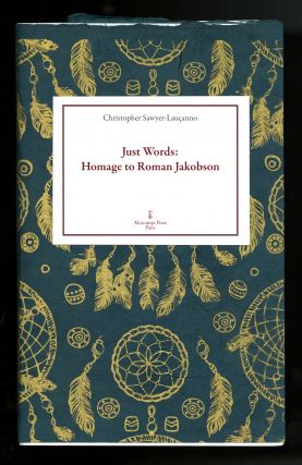 Just words: homage to Roman Jakobson. Preface by John High. Translated by Francis Pruitt. Edited...